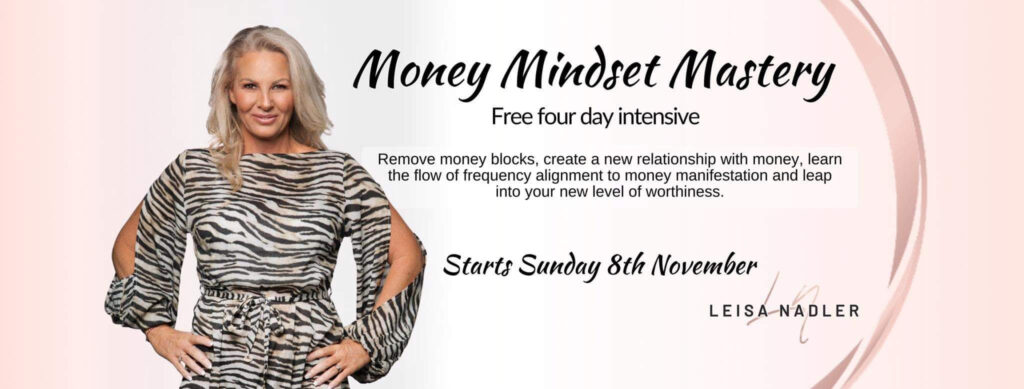 Money Mindset Mastery with Leisa Nadler - a FREE online 4 day course