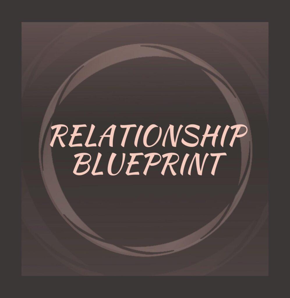 Relationship Blueprint